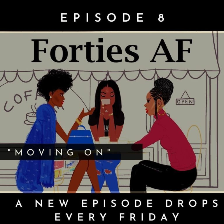 Forties AF: Moving On
