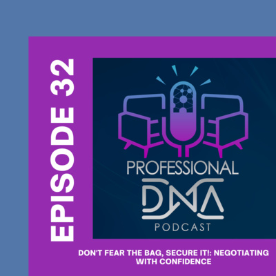 Don't Fear The Bag, Secure It!: Negotiating With Confidence – Ep. 32